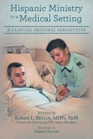 Hispanic Ministry in a Medical Setting: A Clinical Pastoral Perspective