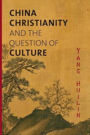 China, Christianity & the Question of Culture