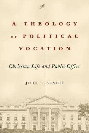 A Theology of Political Vocation