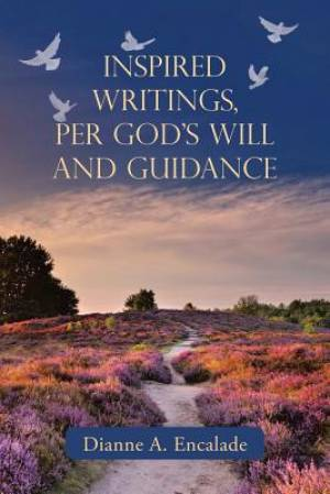 Inspired Writings, Per God's Will and Guidance