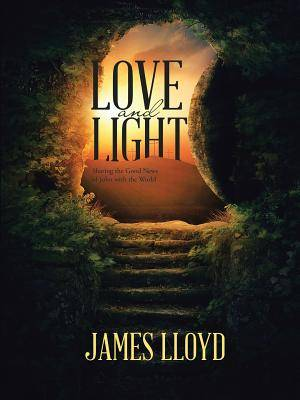 Love and Light: Sharing the Good News of John with the World