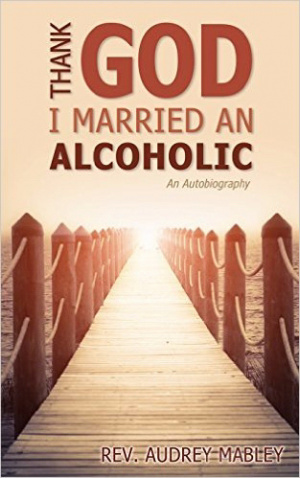 Thank God I Married an Alcoholic