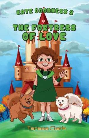 The Fortress of Love: Kate Goodness Book 2