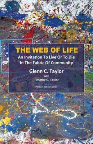 The Web of Life : An invitation to Live or to Die in the Fabric of Community