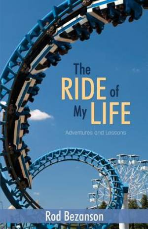 Ride of My Life, The: Adventures and Lessons