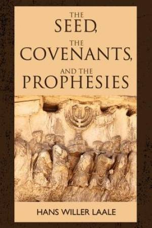 The Seed, the Covenants, and the Prophecies