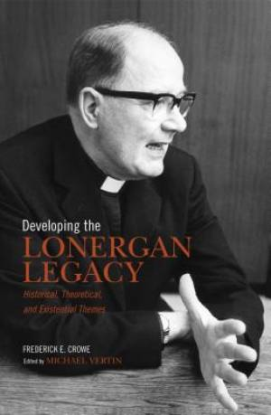 Developing the Lonergan Legacy