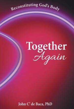 Together Again: Reconstituting God's Body
