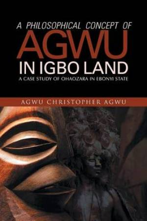 A Philosophical Concept of Agwu in Igbo Land