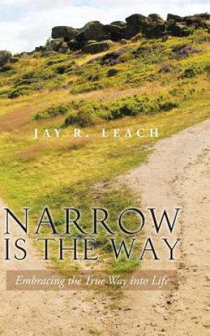Narrow Is the Way