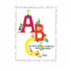 ABC's for Little Catholic Boys and Girls