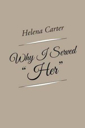 Why I Served Her