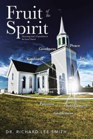 Fruit of the Spirit: Discerning God's Expectation in the Local Church