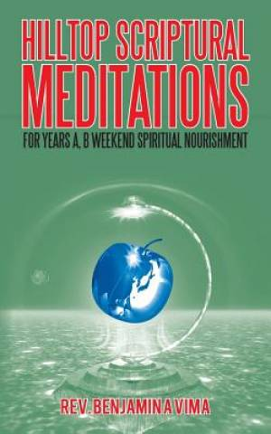Hilltop Scriptural Meditations: For Years A, B Weekend Spiritual Nourishment