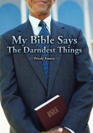 My Bible Says the Darndest Things