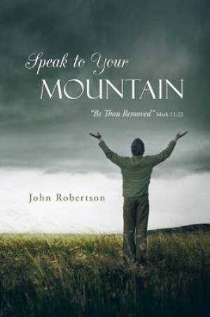 Speak to Your Mountain