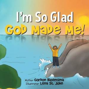I'm So Glad God Made Me!