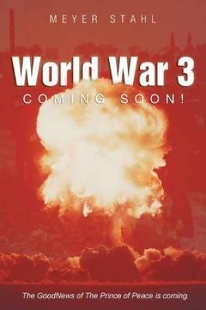 World War 3 Coming Soon!