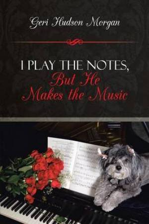 I Play the Notes, But He Makes the Music