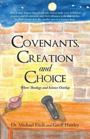 Covenants, Creation and Choice