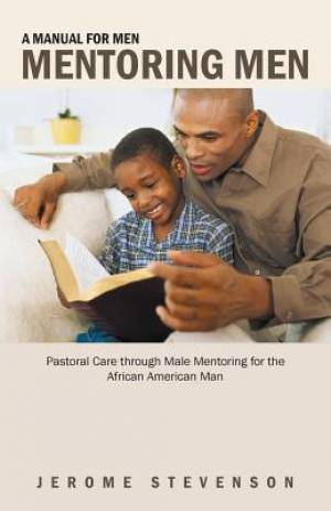 A Manual for Men Mentoring Men