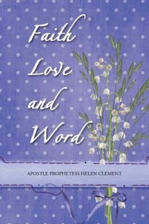 Faith Love and Word