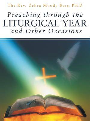 Preaching Through the Liturgical Year and Other Occasions
