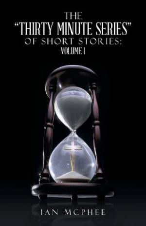 The Thirty Minute Series of Short Stories
