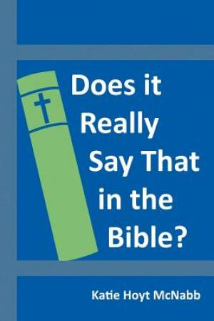 Does It Really Say That in the Bible?