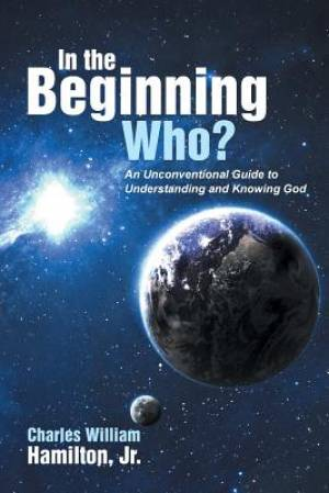 In the Beginning Who?