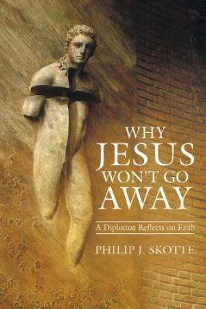 Why Jesus Won't Go Away