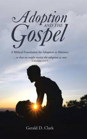 Adoption and the Gospel