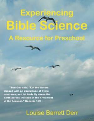 Experiencing Bible Science