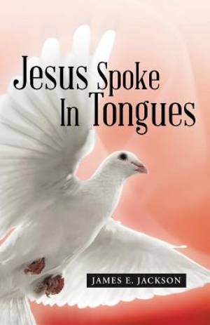 Jesus Spoke in Tongues