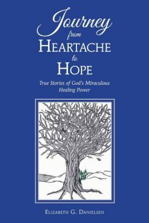 Journey from Heartache to Hope