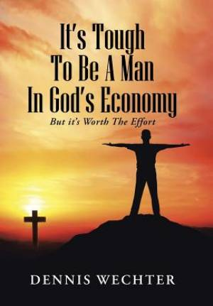 It S Tough to Be a Man in God S Economy