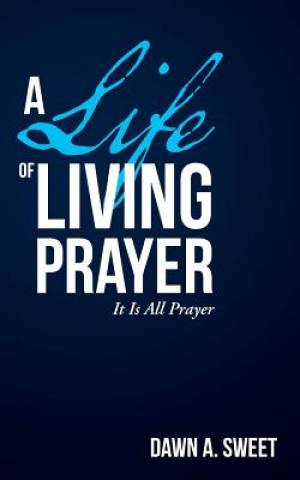A Life of Living Prayer