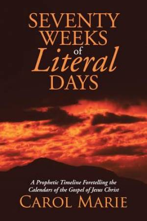 Seventy Weeks of Literal Days