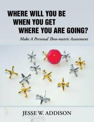 Where Will You Be When You Get Where You Are Going?