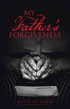 My Father's Forgiveness