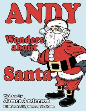 Andy Wonders about Santa