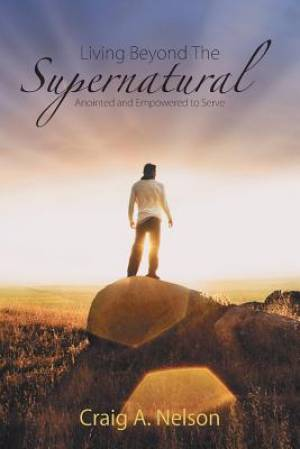 Living Beyond the Supernatural