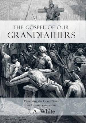 The Gospel of Our Grandfathers