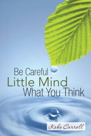 Be Careful Little Mind What You Think