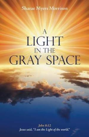A Light in the Gray Space