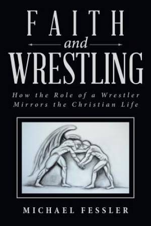 Faith and Wrestling