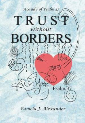Trust Without Borders: A Study of Psalm 37