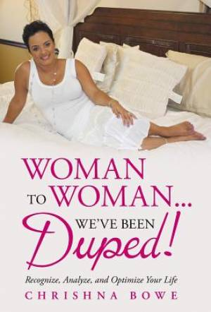 Woman to Woman...We've Been Duped!