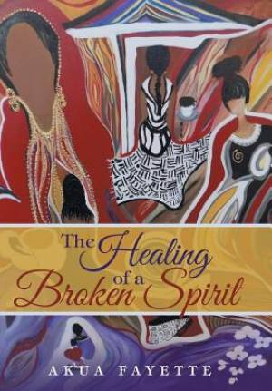 The Healing of a Broken Spirit