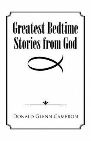 Greatest Bedtime Stories from God